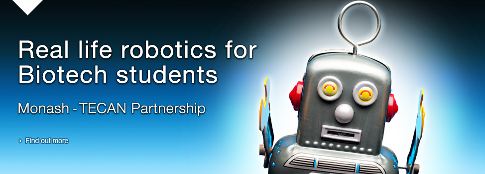 Real life robotics for Biotech students. Find out more, http://med.monash.edu.au/news/2013/robotics.html