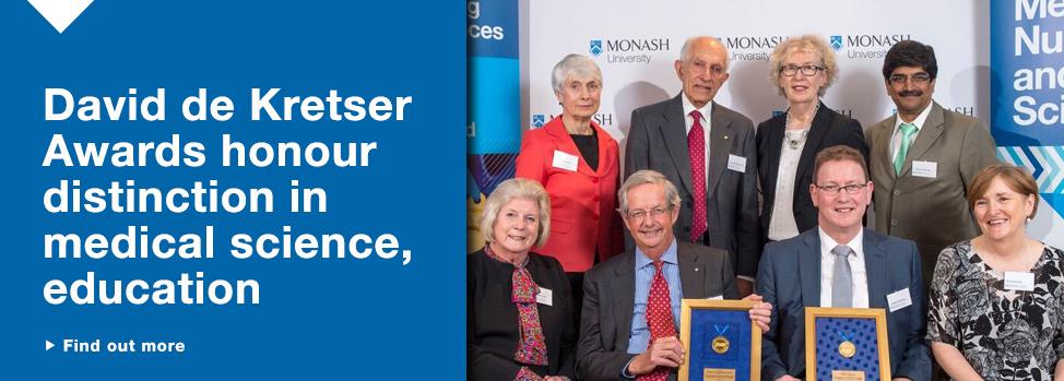David de Kretser Awards honour distinction in medical science, education http://www.med.monash.edu.au/news/2015/dekretser-awards-2015.html