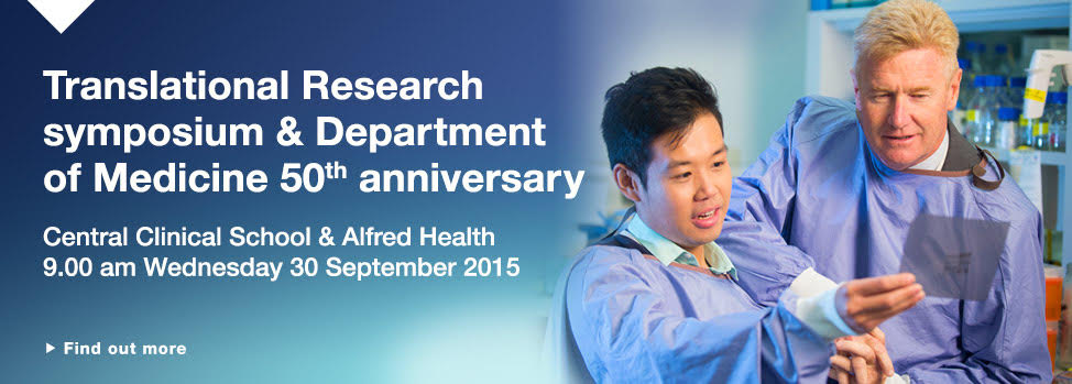 Translational Research 50th Anniversary  http://www.med.monash.edu.au/cecs/events/2015-tr-symposium.html