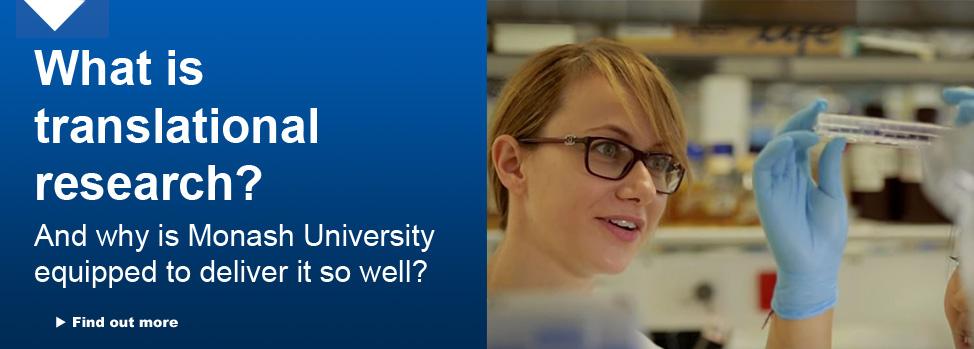 Translational research at Monash University