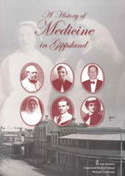 Front cover of History of Medicine in Gippsland book